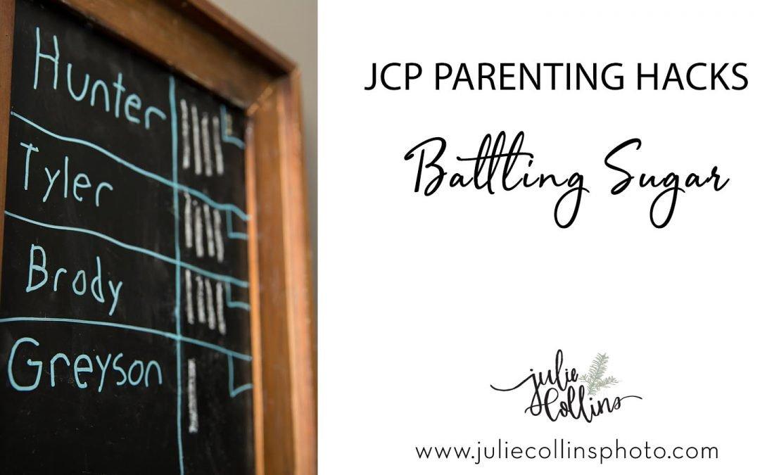 JCP Parenting Hacks:  Battling Sugar