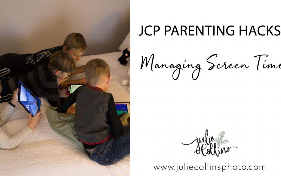 JCP Parenting Hacks | Managing Screen Time