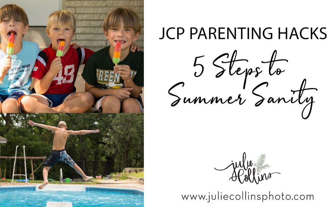 JCP Parenting Hacks: 5 Steps to Summer Sanity